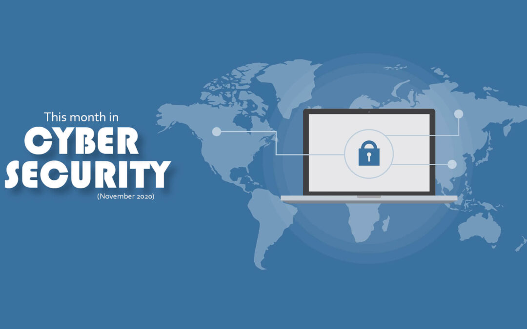 This Month in Cybersecurity (November 2020)